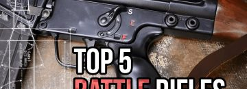 Here Are The Top 5 BATTLE RIFLES In The World